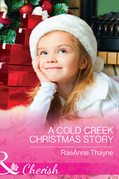 A Cold Creek Christmas Story (Mills & Boon Cherish) by RaeAnne Thayne