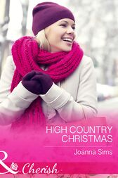 High Country Christmas (Mills & Boon Cherish) (The Brands of Montana, Book 2) by Joanna Sims