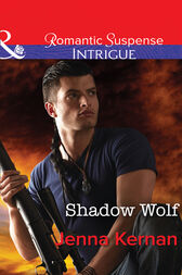 Shadow Wolf (Mills & Boon Intrigue) (Apache Protectors, Book 1) by Jenna Kernan