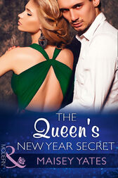 The Queen's New Year Secret (Mills & Boon Modern) (Princes of Petras, Book 2) by Maisey Yates