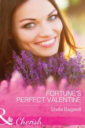 Fortune's Perfect Valentine (Mills & Boon Cherish) (The Fortunes of Texas: All Fortune's Children, Book 2) by Stella Bagwell