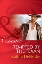 Tempted By The Texan (Mills & Boon Desire) (The Good, the Bad and the Texan, Book 6) by Kathie DeNosky