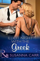 Illicit Night With The Greek (Mills & Boon Modern) (One Night With Consequences, Book 15) by Susanna Carr