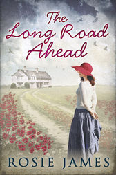 The Long Road Ahead by Rosie James