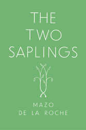 The Two Saplings by Mazo de la Roche