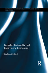 Bounded Rationality and Behavioural Economics by Graham Mallard