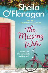 The Missing Wife: The Unputdownable Bestseller by Sheila O'Flanagan