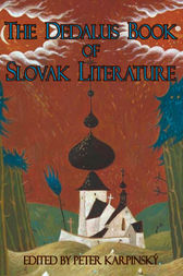 The Dedalus Book of Slovak Literature by Peter Karpinsky