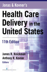 Jonas and Kovner's Health Care Delivery in the United States, 11th Edition by Anthony R. Kovner