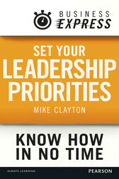 Business Express: Set your Leadership priorities by Mike Clayton