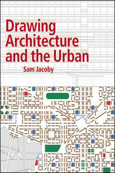 Drawing Architecture and the Urban by Sam Jacoby