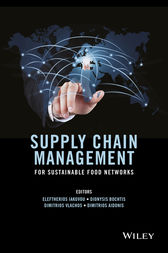 Supply Chain Management for Sustainable Food Networks by Eleftherios Iakovou