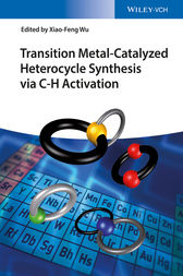 Transition Metal-Catalyzed Heterocycle Synthesis via C-H Activation by Xiao-Feng Wu