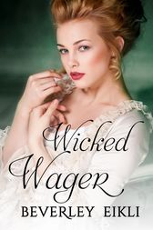 Wicked Wager by Beverley Eikli