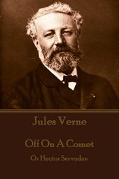 Off On A Comet , aka The Career of a Comet or Hector Servadac by Jules Verne
