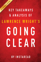 Going Clear by Lawrence Wright | Key Takeaways & Analysis by Instaread