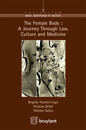 The Female Body : A journey through Law, Culture and Medicine by Thérèse Callus