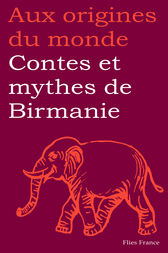 Contes et mythes de Birmanie by Maurice Coyaud