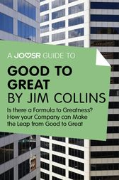 A Joosr Guide to... Good to Great by Jim Collins by Joosr
