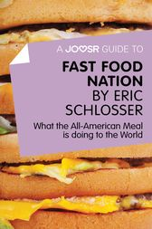 A Joosr Guide to... Fast Food Nation by Eric Schlosser by Joosr