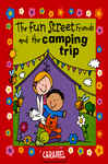 The Fun Street Friends and the Camping Trip