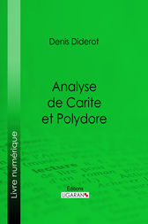 Analyse de Carite et Polydore by Ligaran;  Denis Diderot