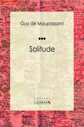 Solitude by Guy de Maupassant