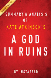 A God in Ruins by Kate Atkinson | Summary & Analysis by Instaread