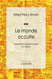 Le monde occulte by Alfred Percy Sinnett