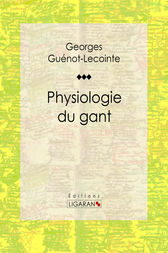 Physiologie du gant by Georges Guénot-Lecointe