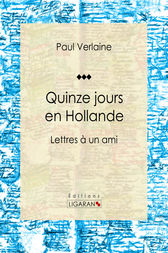 Quinze jours en Hollande by Paul Verlaine