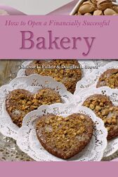 How to Open a Financially Successful Bakery by Douglas Brown