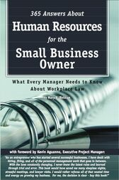 365 Answers About Human Resources for the Small Business Owner by Mary Holihan