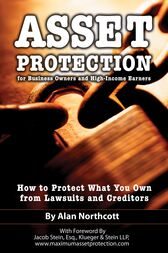 Asset Protection for Business Owners and High-Income Earners by Alan Northcott