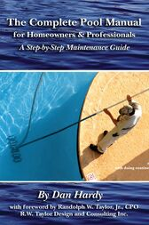 The Complete Pool Manual for Homeowners and Professionals by Dan Hardy