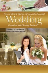How to Open & Operate a Financially Successful Wedding Consultant & Planning Business by John Peragine