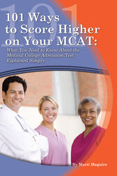 101 Ways to Score Higher on Your MCAT by Paula Stiles