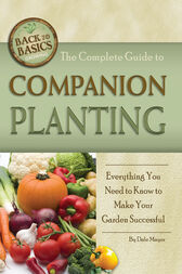 The Complete Guide to Companion Planting by Dale Mayer
