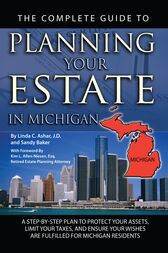 The Complete Guide to Planning Your Estate in Michigan by Linda Ashar