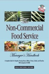The Non-Commercial Food Service Manager's Handbook by Douglas Brown