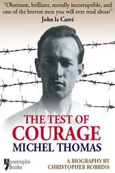 The Test Of Courage: Michel Thomas by Christopher Robbins