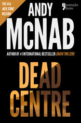 Dead Centre (Nick Stone Book 14) by Andy McNab