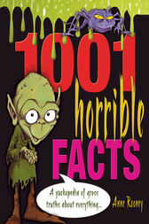 1001 Horrible Facts by Anne Rooney