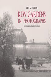 The Story of Kew Gardens by Lynn Parker