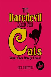 The Daredevil Book for Cats by Nick Griffiths