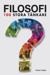 Philosophy 100 Essential Thinkers by Philip Stokes