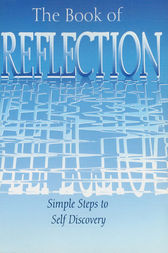 The Book of Reflection: Simple Steps to Self Discovery by Arcturus Publishing