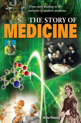 The Story of Medicine by Anne Rooney