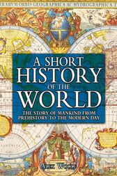 A Short History of the World by Alex Woolf