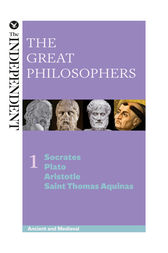 The Great Philosophers: Socrates, Plato, Aristotle and Saint Thomas Aquinas by Jeremy Stangroom